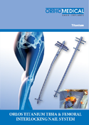Download Catalogue Titanium Femoral & Tibial Nailing System